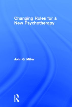 Changing Roles for a New Psychotherapy (Hardback) book cover