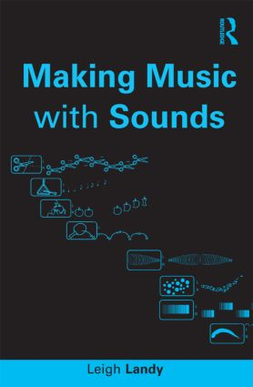 Making Music with Sounds: 1st Edition (e-Book) book cover