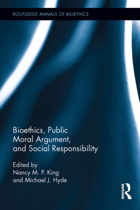 Bioethics, Public Moral Argument, and Social Responsibility (Hardback) book cover