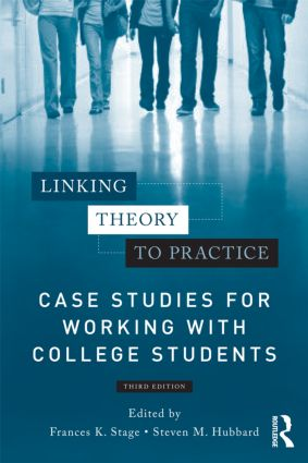 Linking Theory to Practice – Case Studies for Working with College Students: 3rd Edition (Paperback) book cover