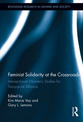 Feminist Solidarity at the Crossroads: Intersectional Women's Studies for Transracial Alliance (Hardback) book cover