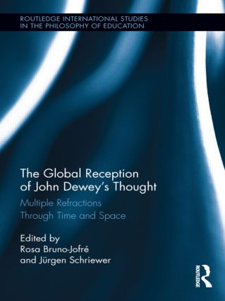 The Global Reception of John Dewey's Thought: Multiple Refractions Through Time and Space (Hardback) book cover