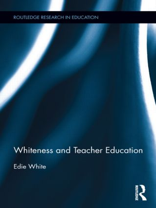 Whiteness and Teacher Education (Hardback) book cover