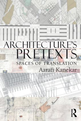 Architecture's Pretexts: Spaces of Translation book cover