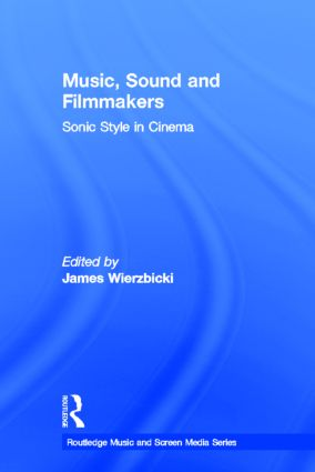 Music, Sound and Filmmakers: Sonic Style in Cinema book cover