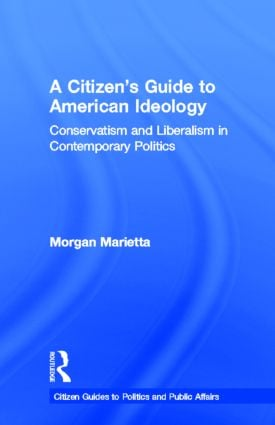A Citizen's Guide to American Ideology: Conservatism and Liberalism in Contemporary Politics book cover