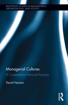 Managerial Cultures: A Comparative Historical Analysis (Hardback) book cover