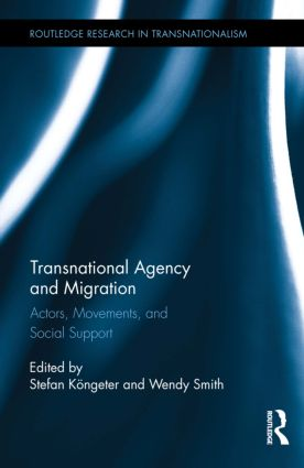 Transnational Agency and Migration: Actors, Movements, and Social Support (Hardback) book cover