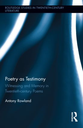 Poetry as Testimony: Witnessing and Memory in Twentieth-century Poems book cover