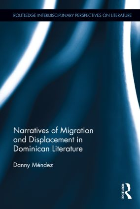 Narratives of Migration and Displacement in Dominican Literature (Hardback) book cover
