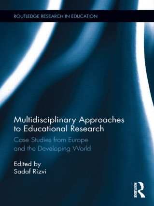 Multidisciplinary Approaches to Educational Research: Case Studies from Europe and the Developing World (Hardback) book cover