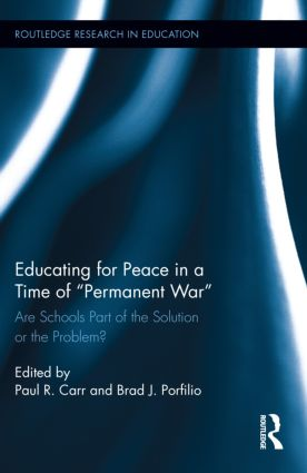 Educating for Peace in a Time of Permanent War: Are Schools Part of the Solution or the Problem? (Hardback) book cover