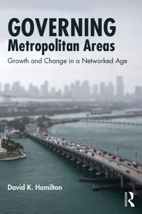 Governing Metropolitan Areas: Growth and Change in a Networked Age, 2nd Edition (Paperback) book cover