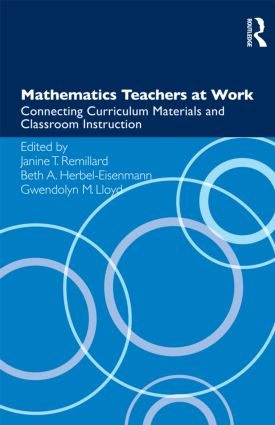 Mathematics Teachers at Work: Connecting Curriculum Materials and Classroom Instruction book cover