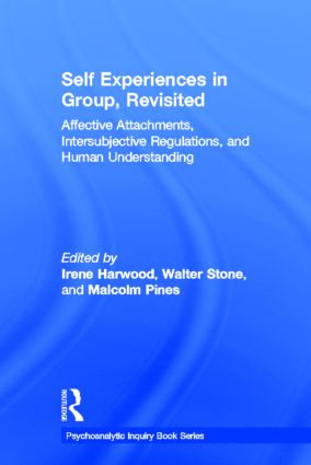 Self Experiences in Group, Revisited: Affective Attachments, Intersubjective Regulations, and Human Understanding book cover