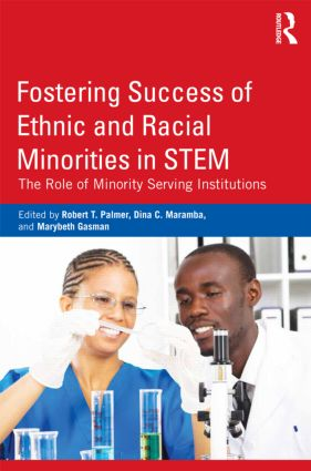 Fostering Success of Ethnic and Racial Minorities in STEM: The Role of Minority Serving Institutions (Paperback) book cover