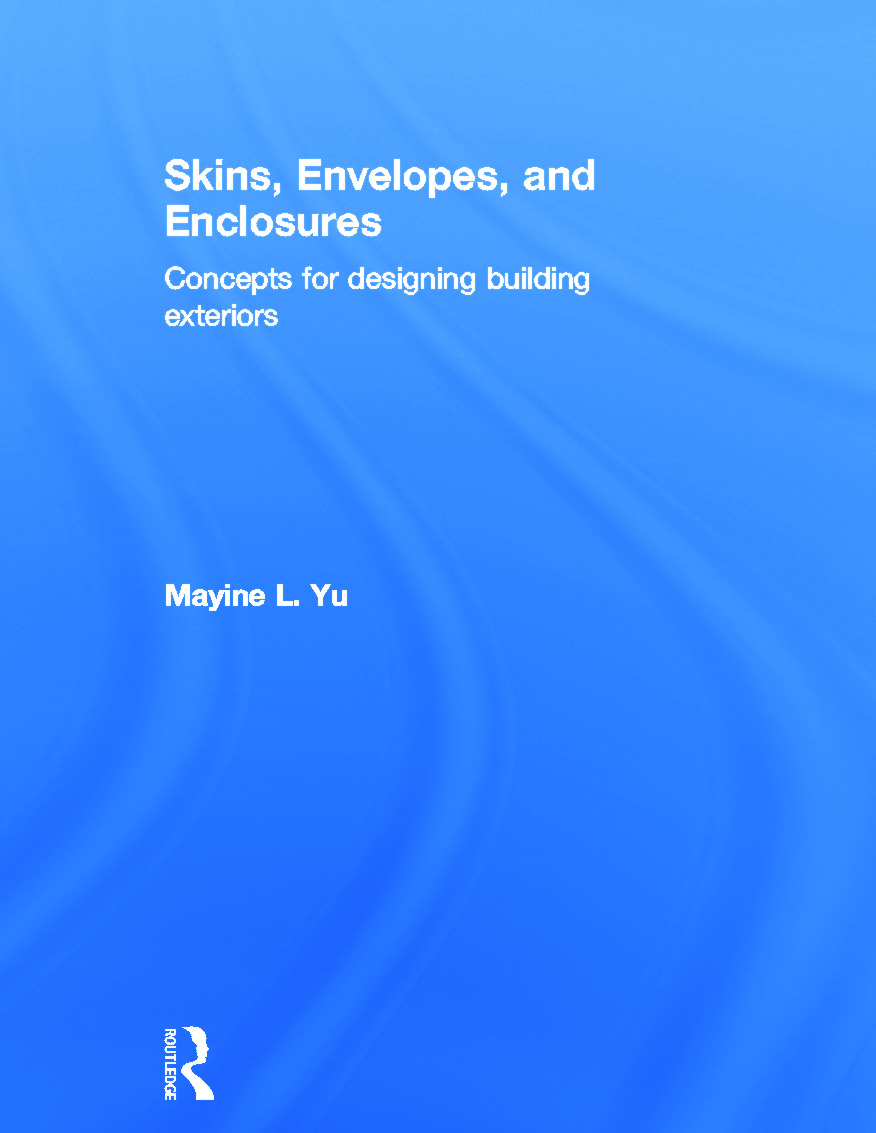 Skins, Envelopes, and Enclosures: Concepts for Designing Building Exteriors book cover
