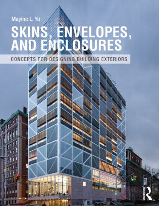 Skins, Envelopes, and Enclosures: Concepts for Designing Building Exteriors (Paperback) book cover
