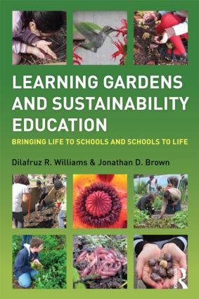 Learning Gardens and Sustainability Education: Bringing Life to Schools and Schools to Life (Paperback) book cover