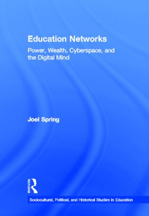 Education Networks: Power, Wealth, Cyberspace, and the Digital Mind (Hardback) book cover