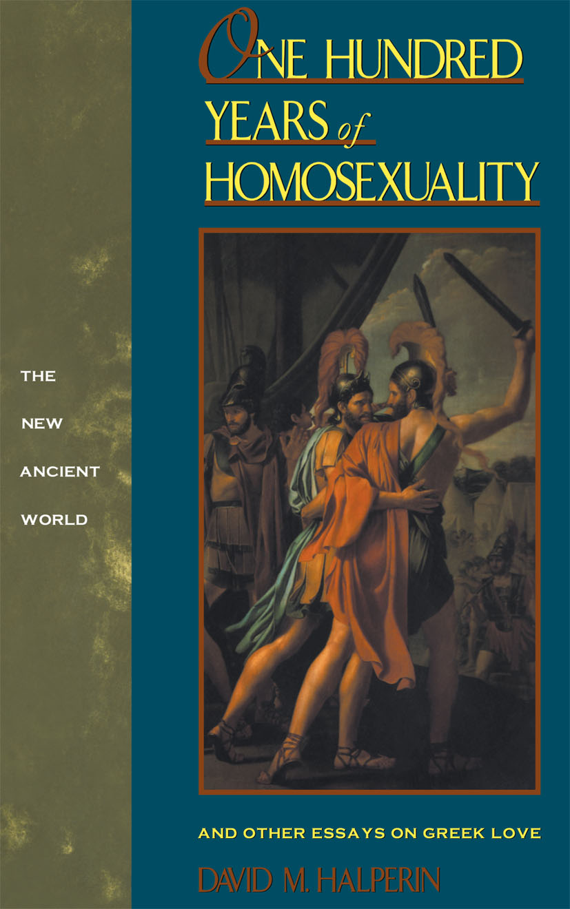 One Hundred Years of Homosexuality: And Other Essays on Greek Love, 1st Edition (Paperback) book cover