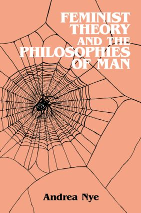 Feminist Theory and the Philosophies of Man: 1st Edition (Paperback) book cover
