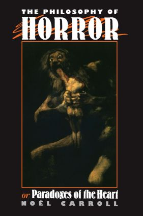 The Philosophy of Horror: Or, Paradoxes of the Heart (Paperback) book cover