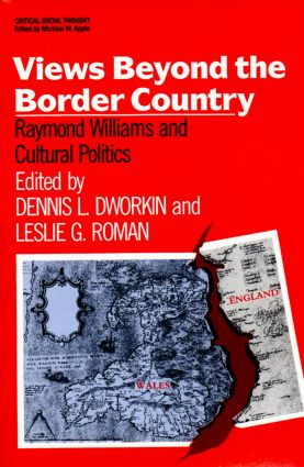 Views Beyond the Border Country: Raymond Williams and Cultural Politics book cover