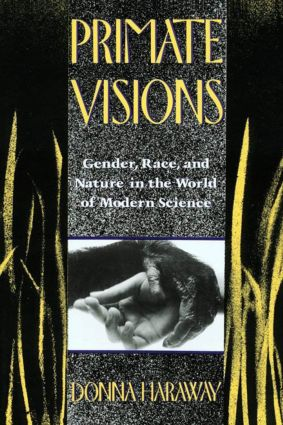 Primate Visions: Gender, Race, and Nature in the World of Modern Science (e-Book) book cover