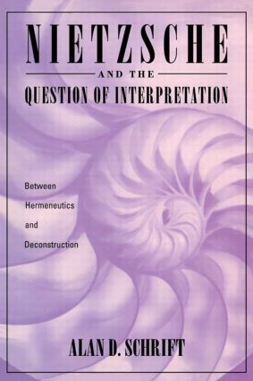 Nietzsche and the Question of Interpretation: 1st Edition (Paperback) book cover