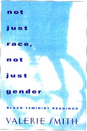 Not Just Race, Not Just Gender: Black Feminist Readings, 1st Edition (Paperback) book cover