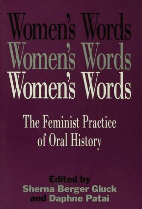 Women's Words: The Feminist Practice of Oral History, 1st Edition (Paperback) book cover