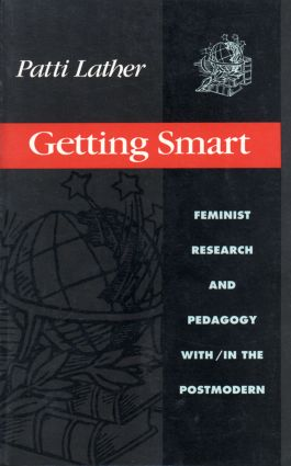 Getting Smart: Feminist Research and Pedagogy within/in the Postmodern book cover
