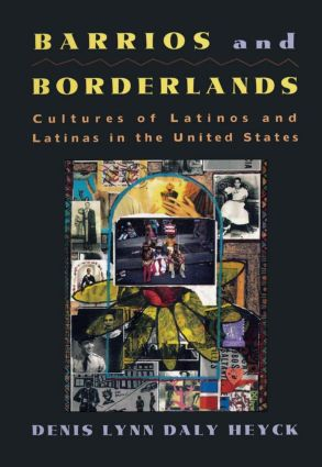 Barrios and Borderlands: Cultures of Latinos and Latinas in the United States, 1st Edition (Paperback) book cover