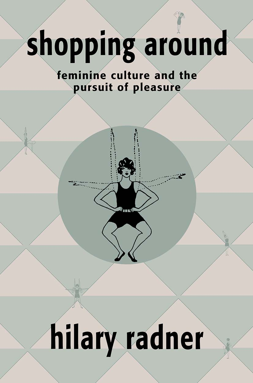 Shopping Around: Feminine Culture and the Pursuit of Pleasure (Paperback) book cover