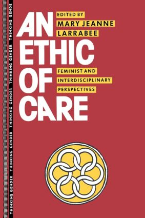 An Ethic of Care: Feminist and Interdisciplinary Perspectives book cover