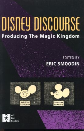 Disney Discourse: Producing the Magic Kingdom, 1st Edition (Paperback) book cover