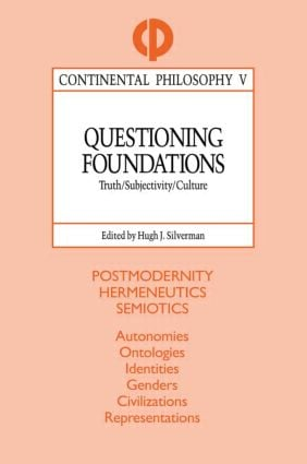 Questioning Foundations: Truth, Subjectivity and Culture, 1st Edition (Paperback) book cover