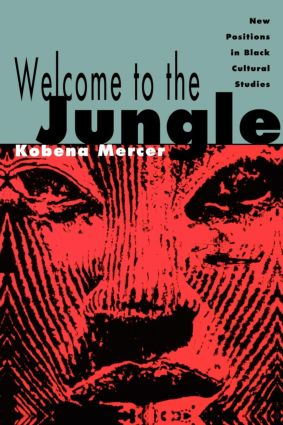 Welcome to the Jungle: New Positions in Black Cultural Studies, 1st Edition (Paperback) book cover