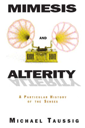 Mimesis and Alterity: A Particular History of the Senses (Paperback) book cover