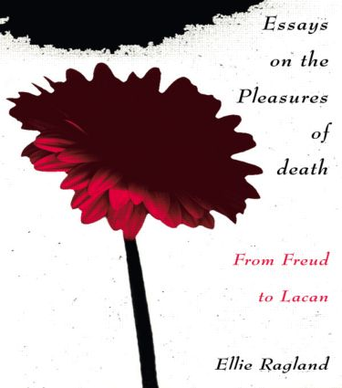 Essays on the Pleasures of Death: From Freud to Lacan, 1st Edition (Paperback) book cover