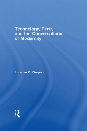 Technology, Time, and the Conversations of Modernity: 1st Edition (Paperback) book cover