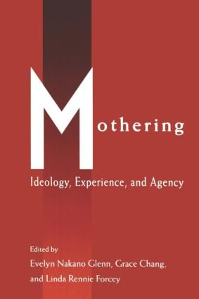 Mothering: Ideology, Experience, and Agency (Paperback) book cover