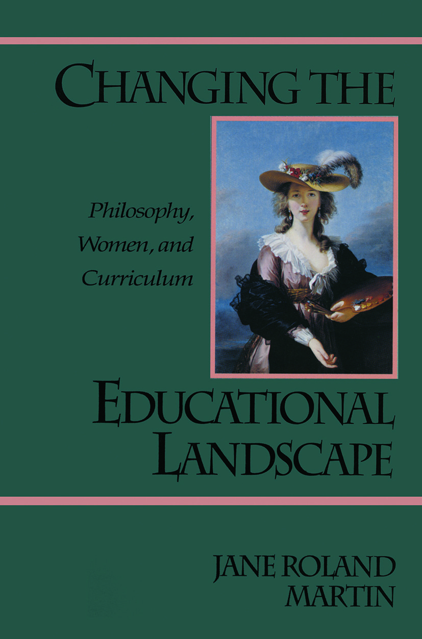 Changing the Educational Landscape: Philosophy, Women, and Curriculum, 1st Edition (Paperback) book cover