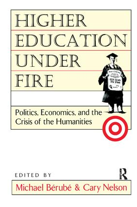 Higher Education Under Fire: Politics, Economics, and the Crisis of the Humanities (Paperback) book cover