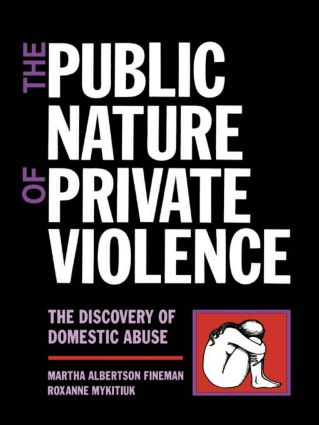 The Public Nature of Private Violence: Women and the Discovery of Abuse (Paperback) book cover