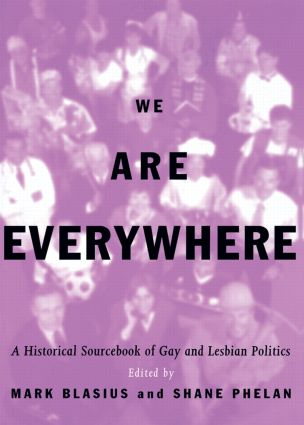 We Are Everywhere: A Historical Sourcebook of Gay and Lesbian Politics, 1st Edition (Paperback) book cover
