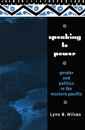 Speaking to Power: Gender and Politics in the Western Pacific, 1st Edition (Paperback) book cover