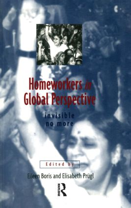 Homeworkers in Global Perspective: Invisible No More, 1st Edition (Paperback) book cover