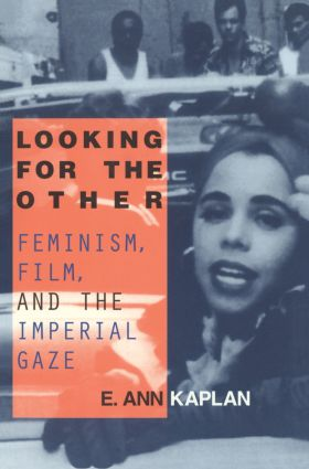 Looking for the Other: Feminism, Film and the Imperial Gaze, 1st Edition (Paperback) book cover